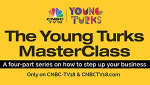 CNBC-TV18 Young Turks Masterclass - How to step up your Business